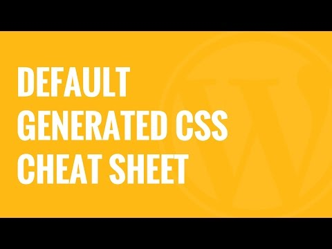 Default WordPress Generated CSS Cheat Sheet For Beginners