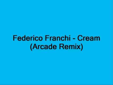 Federico Franchi - Cream (Arcade Remix)