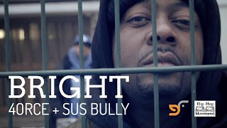 4ORCE + SUS BULLY - BRIGHT (OFFICIAL MUSIC VIDEO)