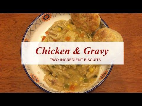 Chicken & Gravy | WW Freestyle | Two Ingredient Dough Biscuits