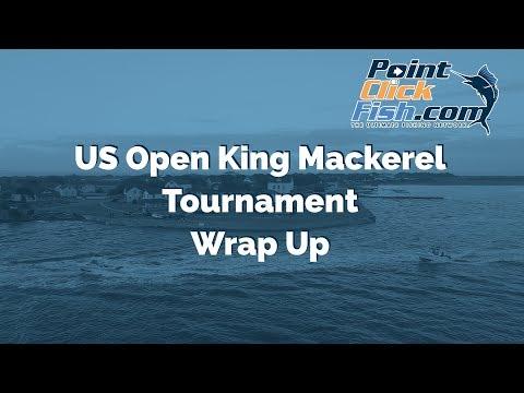 US Open King Mackerel Tournament Wrap Up Video - PointClickFish.com