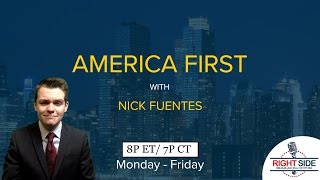 LIVE: AMERICA FIRST WITH NICHOLAS J FUENTES 4/28/17