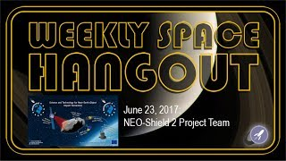 Weekly Space Hangout - June 23, 2017: NEOShield-2 Project Team thumbnail