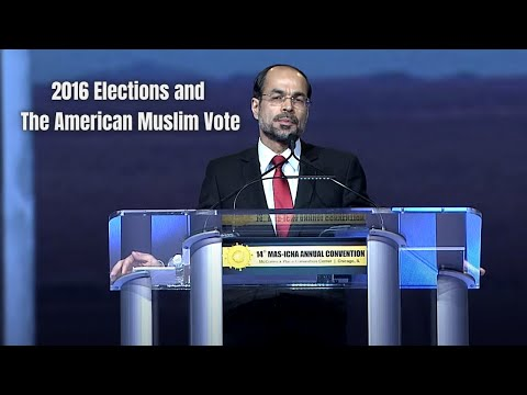 Nihad Awad   2016 Elections and The American Muslim Vote   14th Annual MAS-ICNA Convention