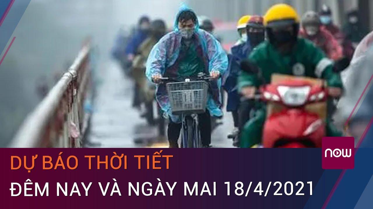 Dự báo thời tiết đêm nay và ngày mai 18/4/2021: Hà Nội tiếp tục mưa dông | VTC Now | Thông tin thời tiết hôm nay và ngày mai
