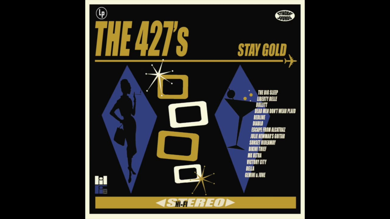 """The 427's - Stay Gold - """"Gemini & June"""""""