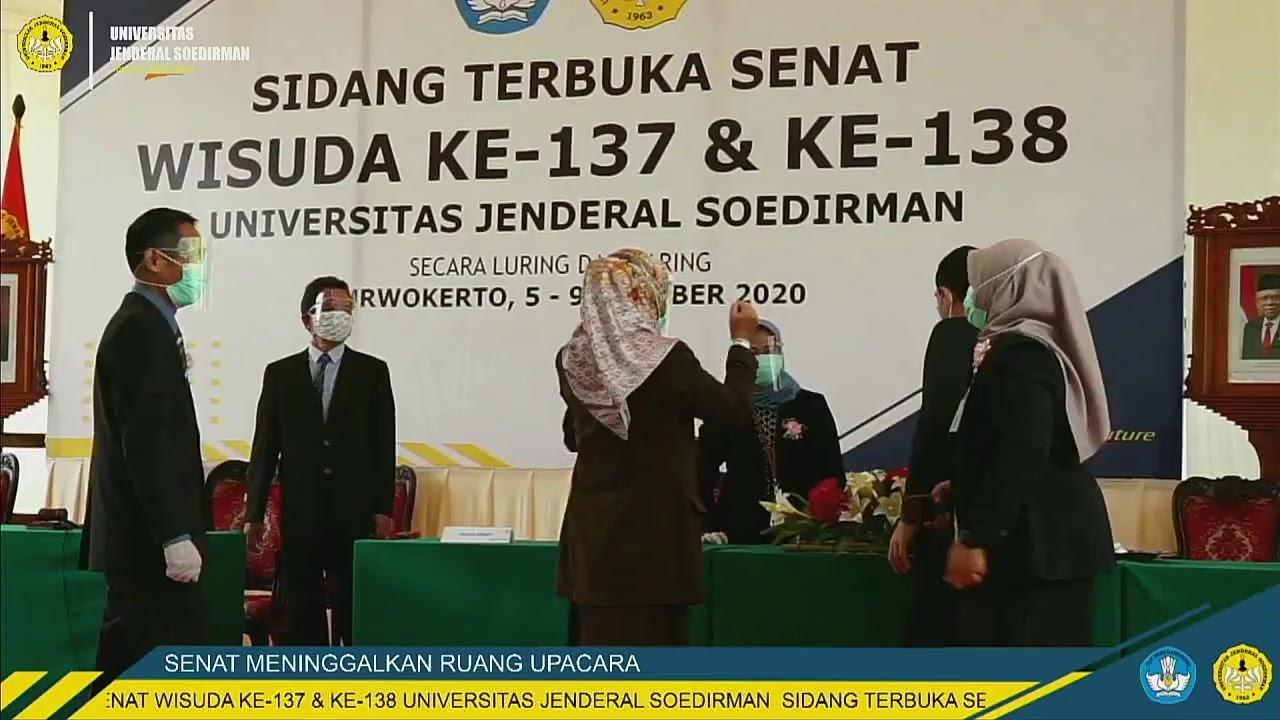 SIDANG TERBUKA SENAT WISUDA KE 137 & KE 138 UNIVERSITAS JENDERAL SOEDIRMAN