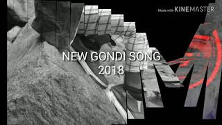 NEW GONDI SONG 2018
