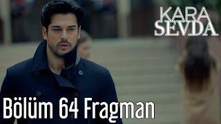 Kara Sevda 64. Bölüm Fragman