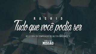 Rashid - Tudo Que Você Podia Ser (Tributo Milton Nascimento - Mil Tom)
