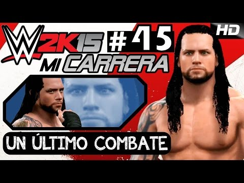 WWE 2K15 [Mi Carrera] - Un Último Combate - EP Final