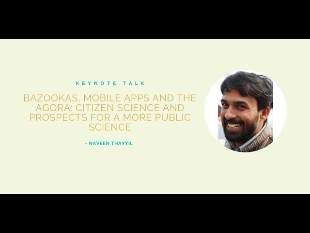Bazookas, Mobile Apps & the Agora  Citizen Science & prospects for more Public Sci   Naveen Thayyil