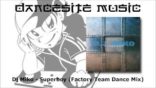 Dj Miko - Superboy (Factory Team Dance Mix)