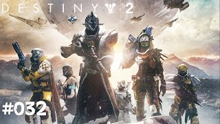 Destiny 2 #032 - Destiny 2 Hauptstory Ende - Let's Play Destiny 2 Deutsch / German