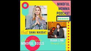 Mindful Souls Podcast with special guest with Diana Linn, Mental Health Advocate