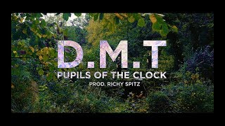 Pupils of the Clock - D.M.T. [Prod. Richy Spitz] (Official Video)