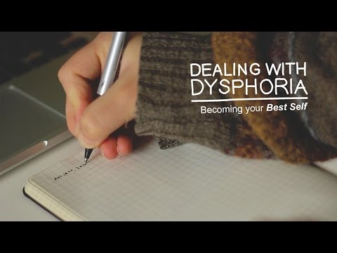 Dealing with Dysphoria | Becoming your Best Self