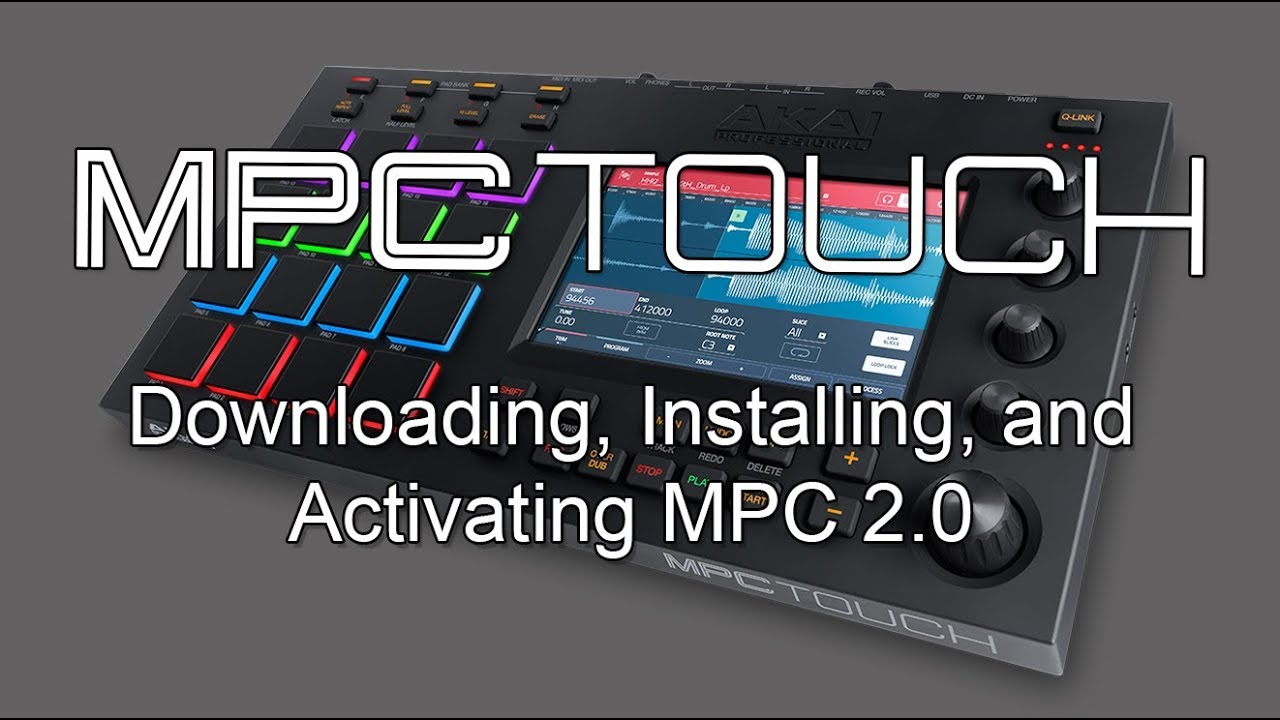 Akai Pro MPC Touch - Downloading, Installing, and Activating MPC 2 0