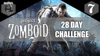 PROJECT ZOMBOID | 28 DAY CHALLENGE | PART 7