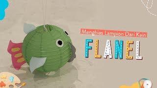 Menghias Lampion Dengan Kain Flanel | Kreakids