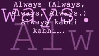 Download Video Always Kabhi kabhi with lyrics MP3 3GP MP4