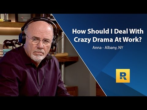How Should I Deal With Crazy Drama At Work?