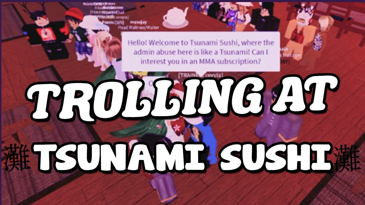 TROLLING AT TSUNAMI SUSHI TRAININGS & RESTAURANT- *BANNED!*- ROBLOX TROLLING