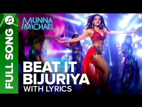Beat It Bijuriya - Full Song With Lyrics | Munna Michael | Tiger Shroff & Nidhhi Agerwal
