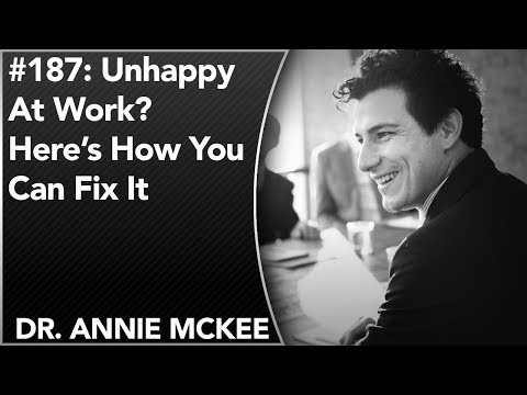 #187: Unhappy At Work? Here's How You Can Fix It | Dr. Annie McKee
