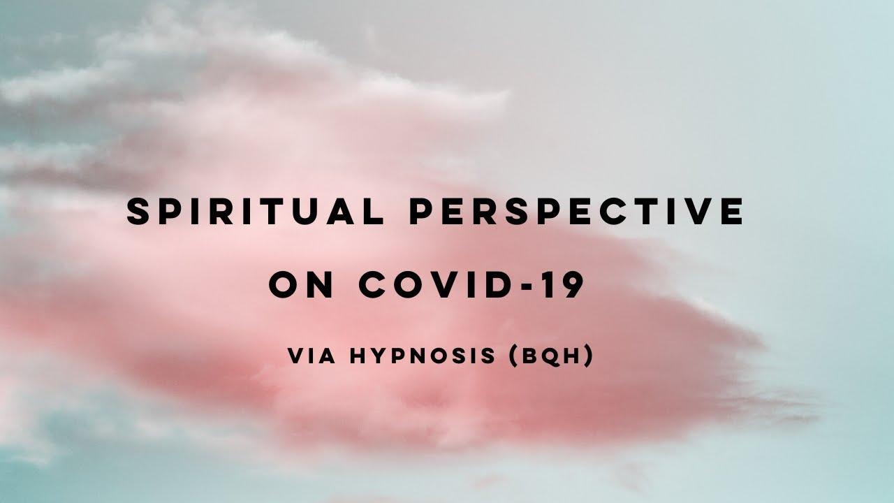 Download Spiritual Perspective on COVID-19 via Hypnosis (BQH)