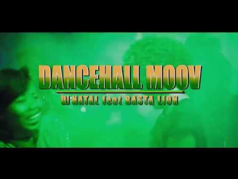 DJ NATAL X BASTA LION  - Dancehall Moov (official Clip 2018)