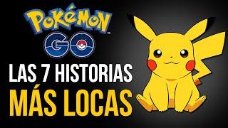 POKEMON GO – LAS 7 HISTORIAS MÁS LOCAS