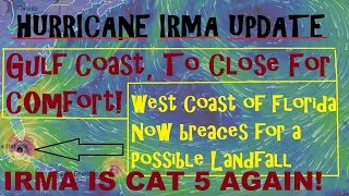 "Hurricane IRMA CAT 5 AGAIN! Gulf Coast ""Too Close For Comfort"" How Long Will IRMA Move WEST?"