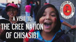 A Visit to the Cree Nation of Chisasibi