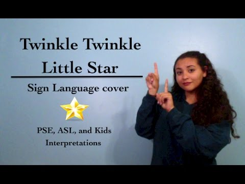 Twinkle Twinkle Little Star (PSE, ASL, and Kids versions)