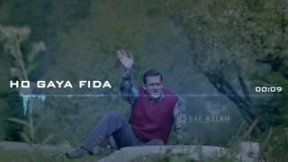 Ho Gaya Fida (full song)-tubelight 2017 Salman Khan
