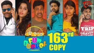 Fun Bucket | 163rd Episode | Funny Videos | Telugu Comedy Web Series | By Sai Teja - TeluguOne