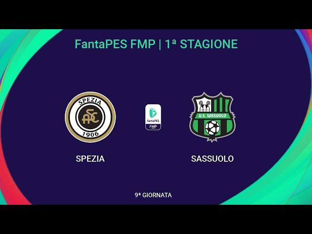 Spezia - Sassuolo | FantaPES FMP | 9^ Giornata