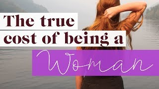 6 Unfair Costs Of Being A Woman | The Financial Diet