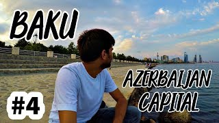 BAKU - THE CAPITAL OF AZERBAIJAN