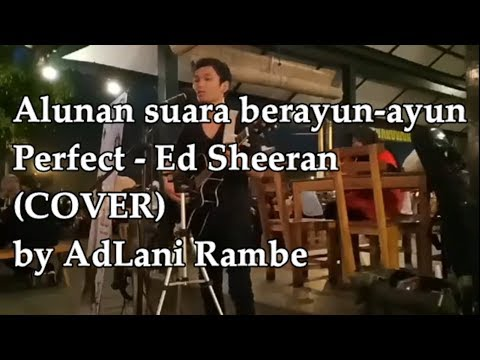 Alunan Suara Berayun-ayun MUNCUL (Perfect - Ad Sheeran) COVER By AdLani Rambe