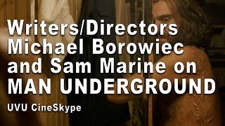 Gambar cover Michael Borowiec & Sam Marine talk about making MAN UNDERGROUND (UVU CineSkype)