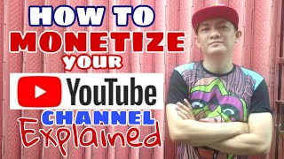 HOW TO MONETIZE YOUR YOUTUBE CHANNEL - EXPLAINED !!!