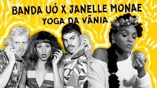Video BANDA UÓ vs JANELLE MONÁE | YOGA DA VÂNIA #MASHUP (Audio) download MP3, 3GP, MP4, WEBM, AVI, FLV Juni 2018