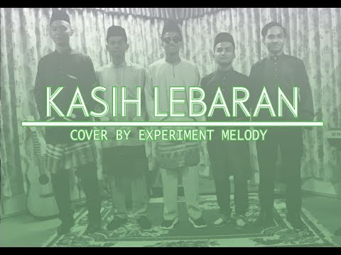 KASIH LEBARAN [Lagu Raya 2017] - Sufian Suhaimi (cover by Experiment Melody