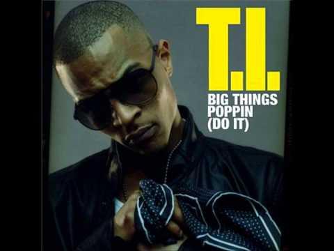 TI - Big Things Poppin (Clean, Audio)