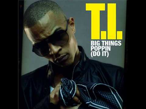 TI - Big Things Poppin (Clean, Audio)