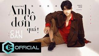 Anh Cô Đơn Quá (Official Lyrics Video)