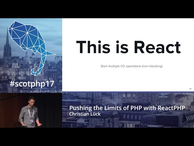 Pushing the Limits of PHP with ReactPHP - Christian Lück