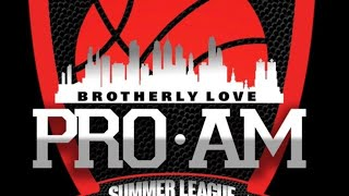 Brotherly Love Pro Am Summer League - 7/5/21